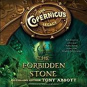 The Forbidden Stone: The Copernicus Legacy, Book 1 | Tony Abbott