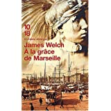 A la gr�ce de Marseillepar James Welch