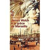 A la gr�ce de Marseillepar James Welch