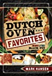 Dutch Oven Favorites: More of the Bes...