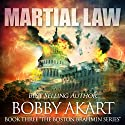 Martial Law: The Boston Brahmin, Book 3 Audiobook by Bobby Akart Narrated by Joseph Morton