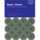 Basic Vision: An Introduction to Visual Perceptionby Robert Snowden