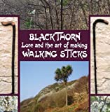 Blackthorn Lore and the Art of Making Walking Stick