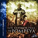 Los últimos días de Pompeya [The Last Days of Pompey] (       UNABRIDGED) by Edward George Bulwer-Lytton Narrated by Emilio Villa, Sonolibro