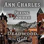 Seeing Trouble: Deadwood Mystery Shorts, Book 1 | Ann Charles