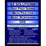 EZ Solutions - Test Prep Series - Math Practice - Basic Workbook - GRE (Edition: Updated. Version: Revised. 2012) ~ EZ Solutions