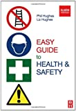 Easy Guide to Health and Safety (0750669543) by Hughes, Phil