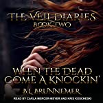 When the Dead Come a Knockin': The Veil Diaries, Book 2 | B. L. Brunnemer