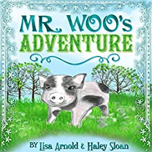 Mr. Woo's Adventure: Mr. Woo's Adventures Book 1 (       UNABRIDGED) by Haley Sloan, Lisa Arnold Narrated by Tiffany Williams
