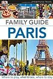 Eyewitness Travel Family Guide Paris (DK Eyewitness Travel Family Guides)