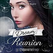 Dream Reunion: Dreams, Book 6 | J.J. DiBenedetto