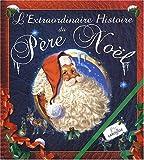 echange, troc Larousse - L'Extraordinaire Histoire du Père Noël
