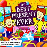 Childrens Book: My Best Present Ever (funny bedtime story collection)