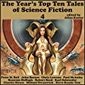 The Year's Top-Ten Tales of Science Fiction 4 (       UNABRIDGED) by John Barnes, Paul McAuley, Maureen McHugh, Robert Reed, Karl Schroeder, Charles Stross, Michael Swanwick, Allan Kaster (editor) Narrated by Tom Dheere, Jared Doreck, Adam Epstein, Vanessa Hart
