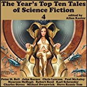The Year's Top-Ten Tales of Science Fiction 4 | [John Barnes, Paul McAuley, Maureen McHugh, Robert Reed, Karl Schroeder, Charles Stross, Michael Swanwick, Allan Kaster (editor)]