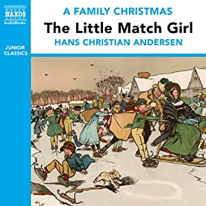 The Little Match Girl (from the Naxos Audiobook 'A Family Christmas') | [Hans Christian Andersen]