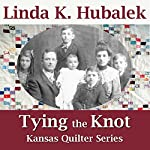 Tying the Knot: Kansas Quilter, Book 1 | Linda Hubalek