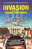 img - for Invasion of the Money Snatchers:A Practical Guide to Protecting Your Stuff From Creditors, Predators, and a Government Gone Wild by Matt Zagula & Pam Smoljanovich (2011-02-02) book / textbook / text book