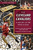 img - for CLEVELAND CAVALIERS: A History of the Wine & Gold (Sports) book / textbook / text book