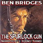 The Spurlock Gun: A Chase Donovan Western   Ben Bridges