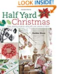 Half Yard Christmas: Easy Sewing Proj...
