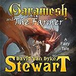Garamesh and the Farmer: A Fairy Tale | David V. Stewart