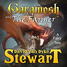 Garamesh and the Farmer: A Fairy Tale | Livre audio Auteur(s) : David V. Stewart Narrateur(s) : David V. Stewart