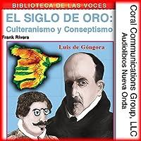 Culteranismo y conceptismo: El siglo de oro [Culteranismo and Conceptionismo: The Golden Age]