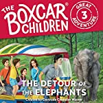 The Detour of the Elephants: The Boxcar Children Great Adventure, Book 3 | Gertrude Chandler Warner,Dee Garretson,JM Lee