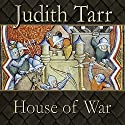 House of War (       UNABRIDGED) by Judith Tarr Narrated by Ralph Lister