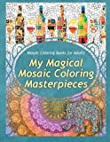 img - for Mosaic Coloring Books for Adults My Magical Mosaic Coloring Masterpieces (Volume 1) book / textbook / text book