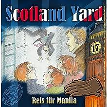 Reis für Manila (Scotland Yard 17) Hörspiel von Wolfgang Pauls Gesprochen von: Freddy Quinn, Sascha Draeger, Christian Stark, Svenja Pages