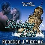 Raising the Lost | Rebecca J. Vickery