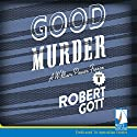 Good Murder: A William Power Mystery Audiobook by Robert Gott Narrated by Paul English