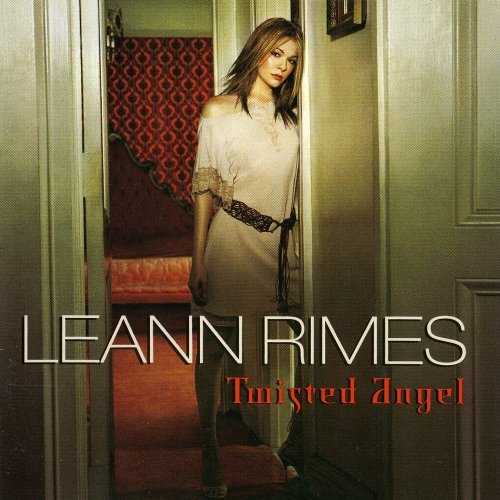 Leann Rimes - Twisted Angel - Zortam Music
