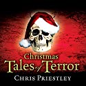 Christmas Tales of Terror Audiobook by Chris Priestley Narrated by Toby Longworth