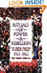 Rituals of Power & Rebellion: The Car...