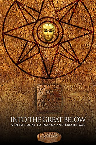 Into the Great Below: A Devotional for Inanna and Ereshkigal