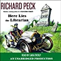 Here Lies the Librarian (       UNABRIDGED) by Richard Peck Narrated by Lara Everly