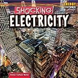 Shocking!: Electricity (Energy Everywhere)