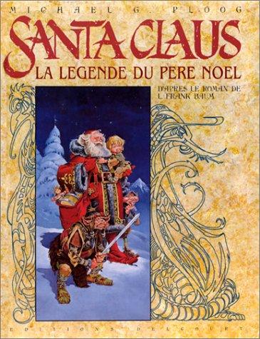Santa Claus : La Légende du Père Noël