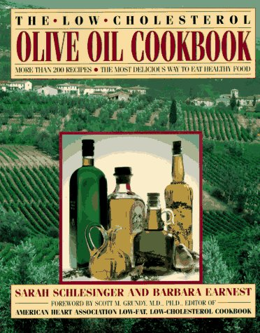The Low-Cholesterol Olive Oil Cookbook: More Than 200 Recipes--The Most Delicious Way to Eat Healthy Food