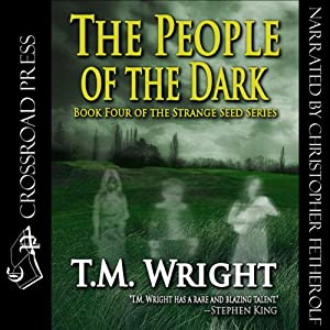The People of the Dark: Strange Seed, Book 4 | [T. M. Wright]