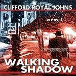 Walking Shadow | Clifford Royal Johns