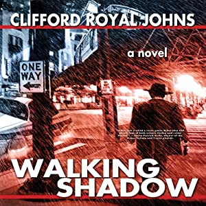 Walking Shadow | [Clifford Royal Johns]