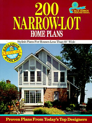 200 Narrow-Lot Home Plans: Stylish Homes for Lots Less Than 60' Wide (Blue Ribbon Designer Series) (Narrow House Plans compare prices)