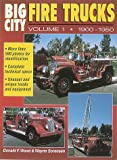 img - for Big City Fire Trucks, Vol. 1: 1900-1950 book / textbook / text book