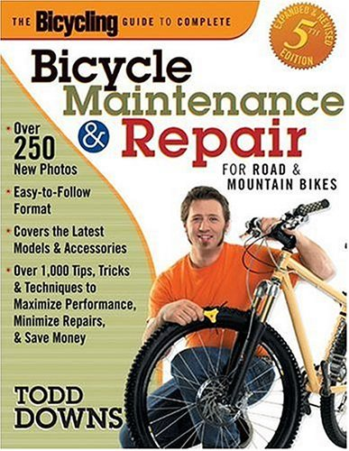 The Bicycling Guide to Complete Bicycle Maintenance and Repair For Road and Mountain Bikes(Expanded and Revised 5th Edition)