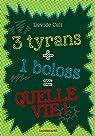 3 tyrans + 1 boloss = quelle vie ! par Cali