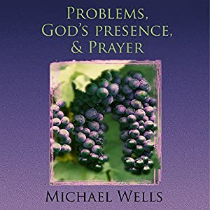 Problems, God's Presence, and Prayer Audiobook